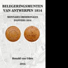Belegeringsmunten van Antwerpen 1814 Ronald van Uden