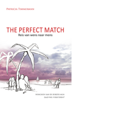 The perfect match - reis van wens naar mens