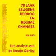 70 jaar leugens en bedrog en regime changes Rik Min