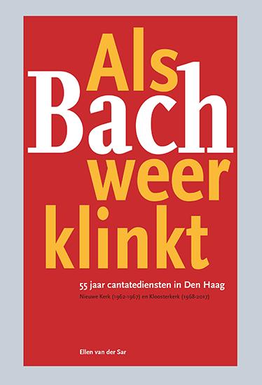 Als Bach weer klinkt: 55 jaar cantatediensten in Den Haag