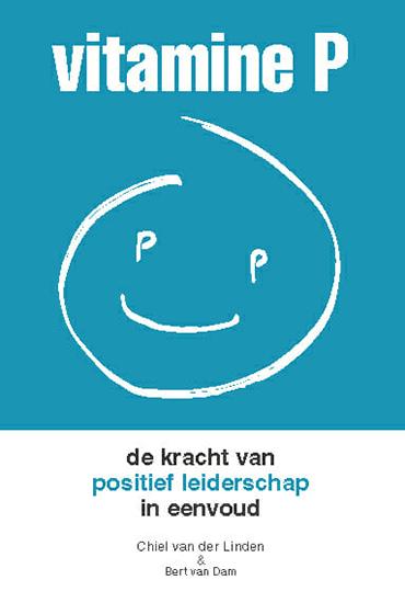 Vitamine P, de kracht van positief leiderschap in eenvoud