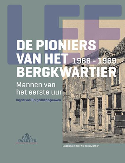 De Pioniers van het Bergkwartier – Mannen van het eerste uur