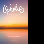Ophelie, leven in vrijheid