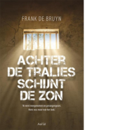 Achter de tralies schijnt de zon Frank de Bruyn