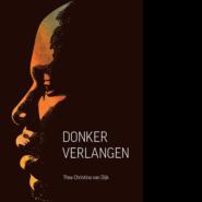 Donker verlangen - Thea Christina van Dijk