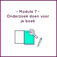 Module 7 - Onderzoek doen voor je boek