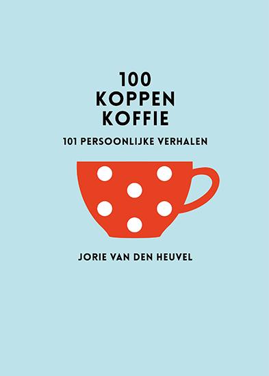 100 koppen koffie, 101 persoonlijke verhalen