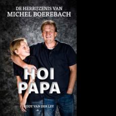 HOI PAPA, de herrijzenis van Michel Boerebach