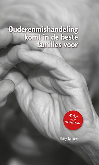 Ouderenmishandeling komt in de beste families voor