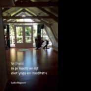Vrijheid in je hoofd en lijf met yoga en meditatie