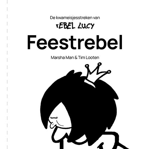 De kwameisjesstreken van rEBEL LUCY 1: Feestrebel